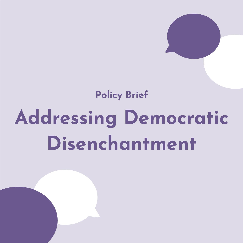 IYTT Policy Brief - Addressing Democratic Disenchantment