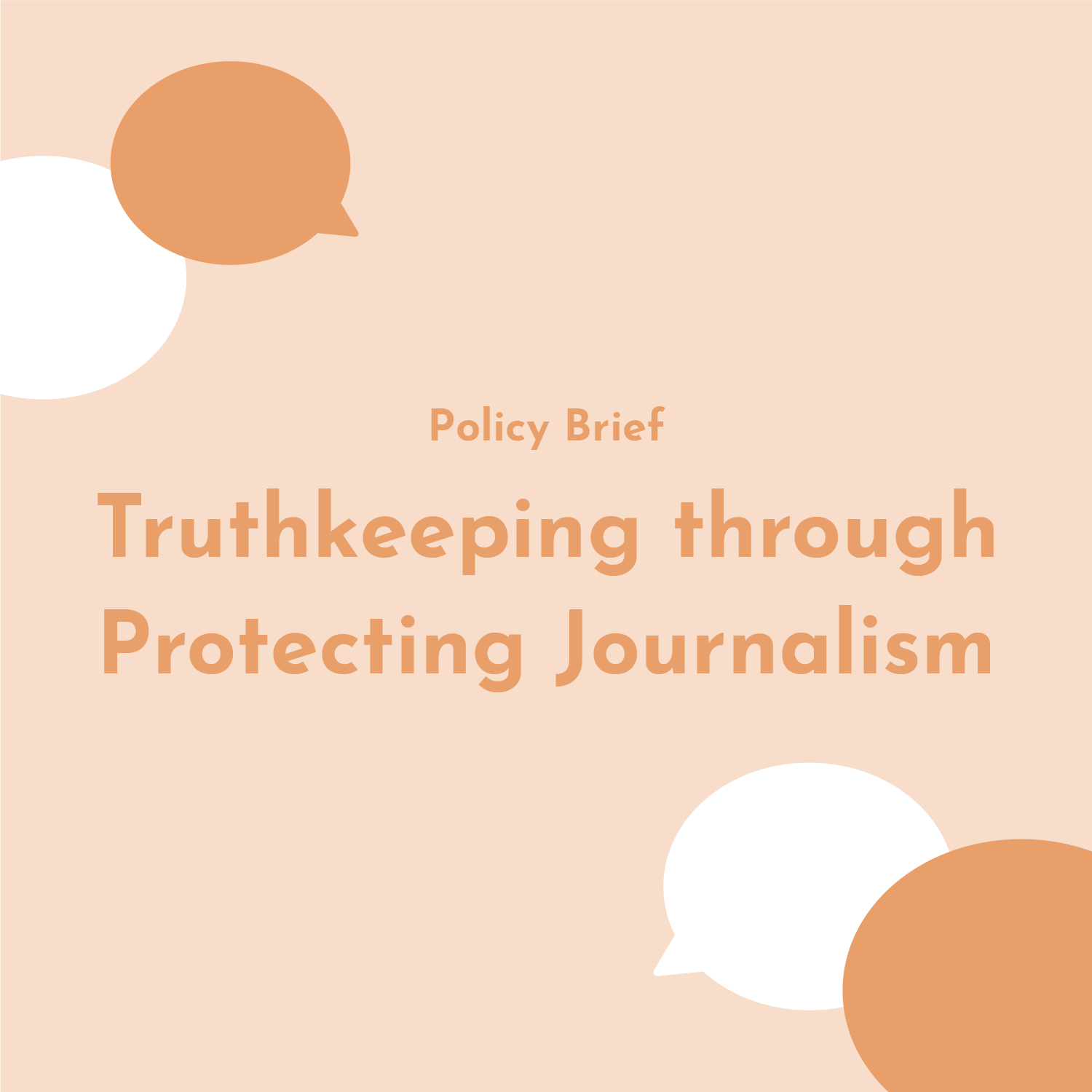 IYTT Policy Brief - Truthkeeping through Protecting Journalism